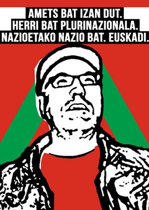 """""""He tenido un sueño. Un país plurinacional. Una nación de naciones. Euskadi."""" Cartel autopolítico de la serie Documento Plurinacional de Identidad."""